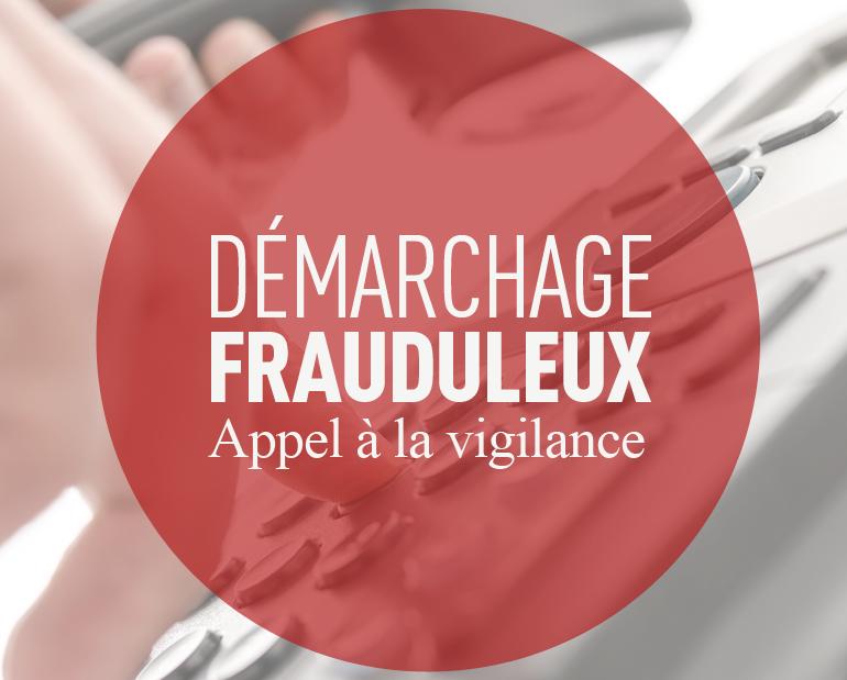 Vigilance face aux démarchages frauduleux